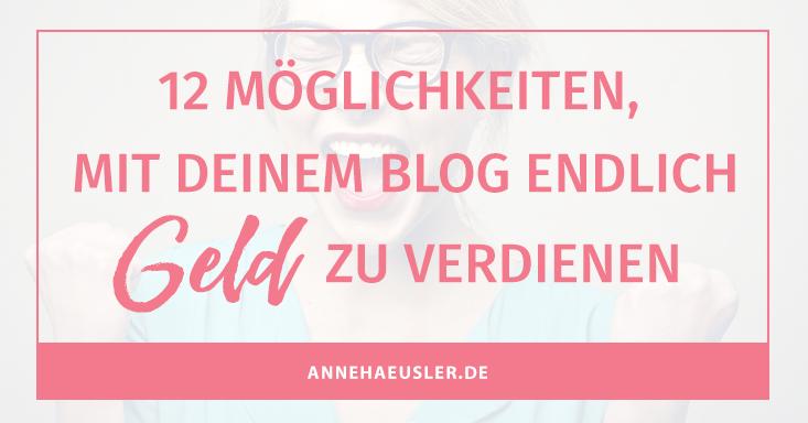 12 Möglichkeiten mit deinem Blog endlich Geld zu verdienen
