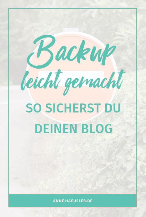 In diesem Post zeige ich dir, wie du deinen Blogn zuverlässig sicherst. Denn nichts ist schlimmer, als der Super-GAU: Blog weg! I www.annehaeusler.de
