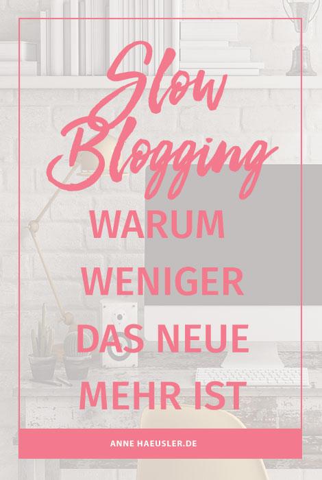 Gib dem Blogger-Burnout keine Chance! Der Trend geht zum Slow Bloggen. Ich verrate dir, das sich dahinter verbirgt und wie das geht. I www.annehaeusler.de
