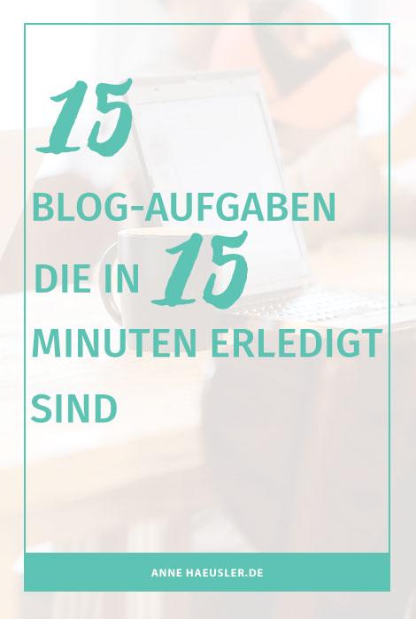 15 Blog-Aufgaben, die deinen Blog garantiert weiter bringen und in 15 Minuten erledigt sind! Worauf wartest du noch! I www.annehaeusler.de