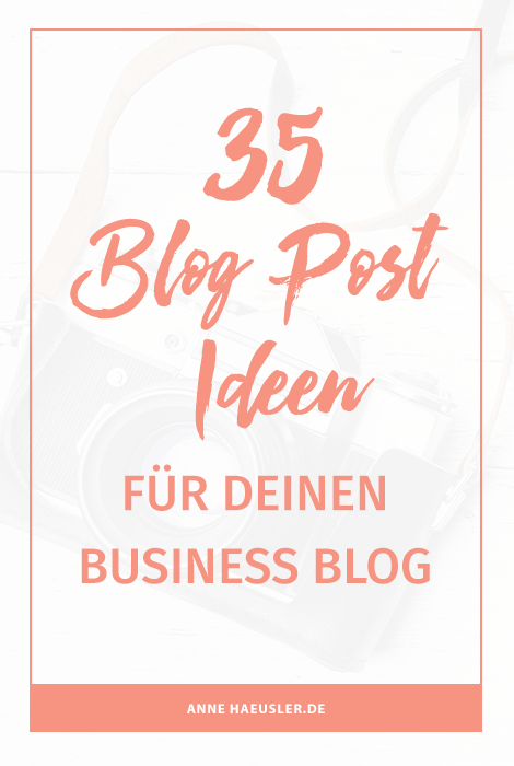 35 Blog-Post Ideen für deinen Business Blog
