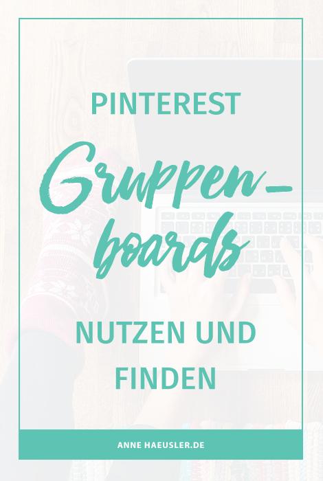 Pinterest Gruppenboards nutzen und finden. So gehts! I www.annehaeusler.de
