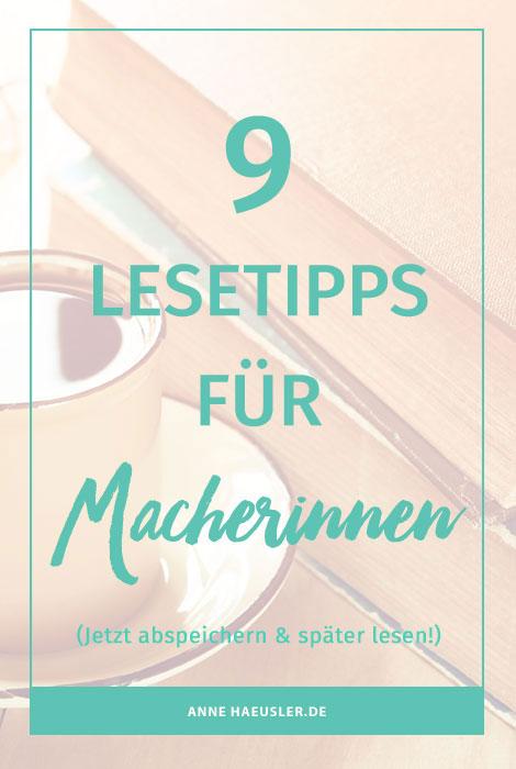 Lesetipp: 9 Bücher, die dich als Bloggerin und Selbständige weiterbringen I www.annehaeusler.de