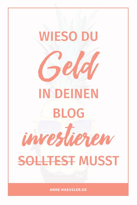 Wer erfolgreich bloggen will, muss in seinen Blog investieren I www.annehaeusler.de