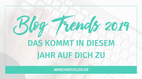 Blog Trends 2019: diese 8 Themen kommen auf dich zu