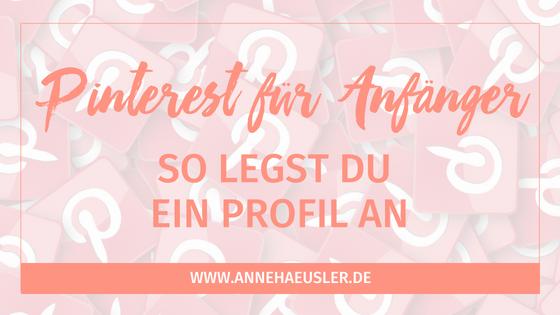In 10 Minuten bei Pinterest anmelden: der Guide für Unternehmen und Blogger