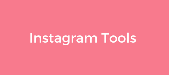 Instagram Tools für Online Marketing und Blogging