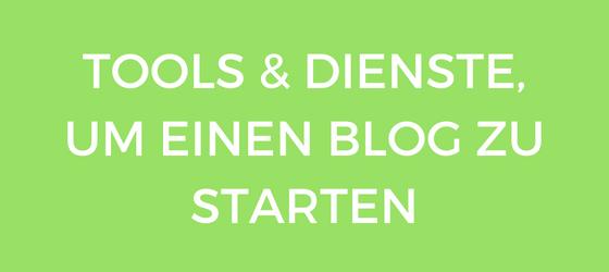 Die besten Tools um einen Blog zu starten