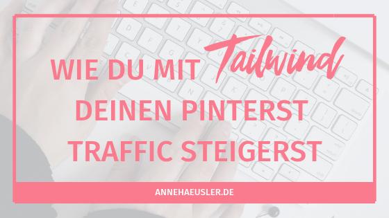Wie du mit Tailwind deinen Pinterest Traffic massiv steigerst