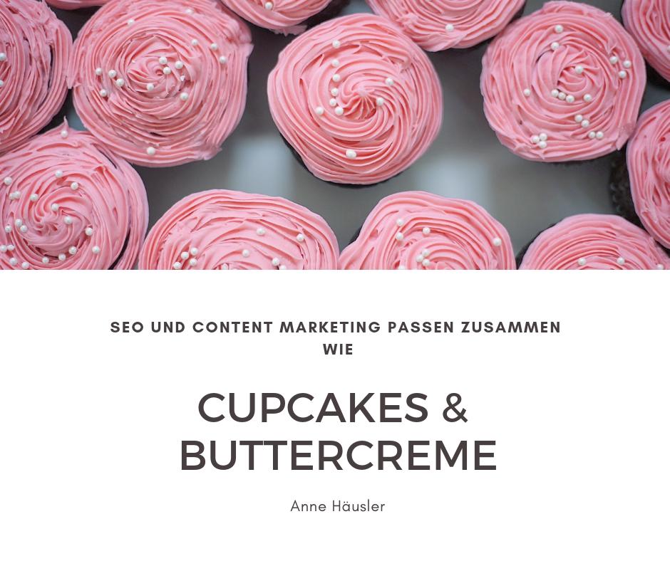 SEO und Content Marketing passen zusammen wie Cupcakes und Buttercreme