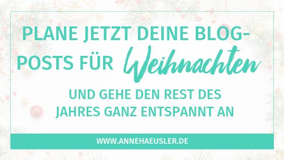 Plane jetzt deine Blogposts für Weihnachten vor