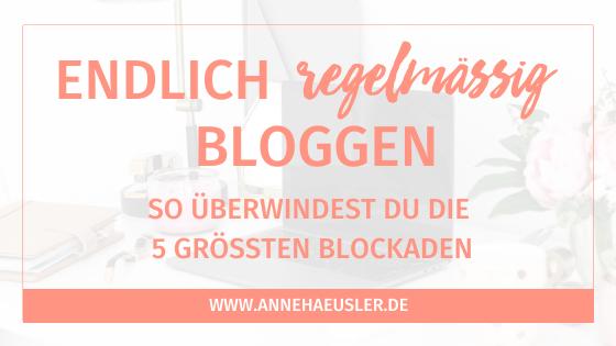 Endlich regelmäßig bloggen: so überwindest du die 5 größten Blockaden