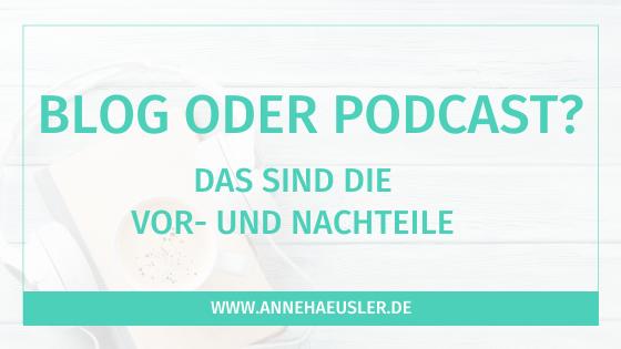 Blog oder Podcast: was sind die Vor- und Nachteile?