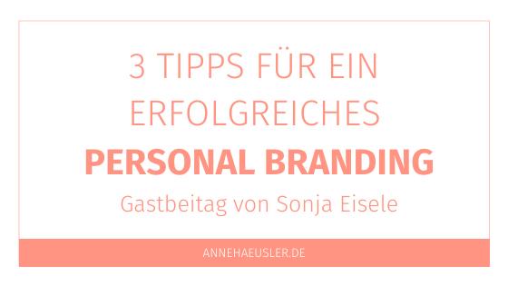 3 Tipps für dein erfolgreiches Personal Branding