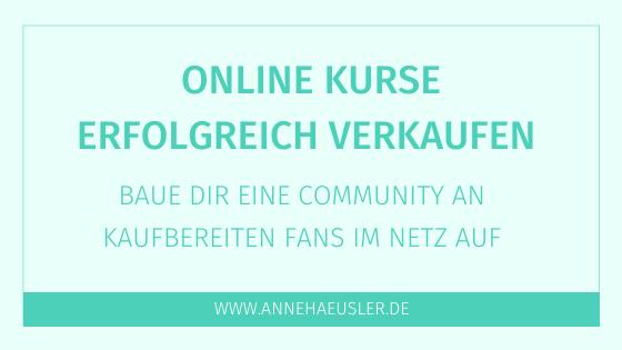 Online Kurse verkaufen: baue dir eine Community an kaufbereiten Fans im Netz auf
