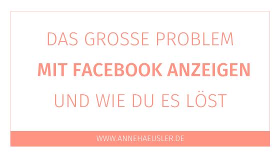 Das große Problem mit Facebook Anzeigen