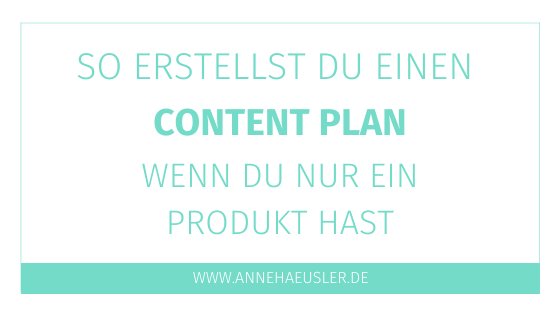 So erstellst du einen Content-Plan, wenn du nur ein Produkt verkaufst
