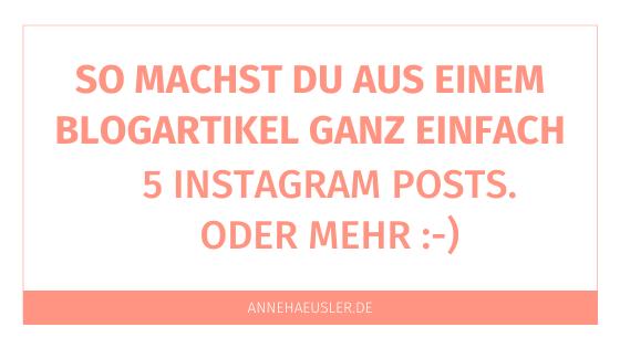 So gewinnst du 7 Instagram Content Ideen aus einem Blogartikel. Mindestens!