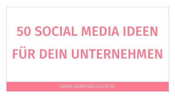 50 Social Media Ideen für dein Unternehmen